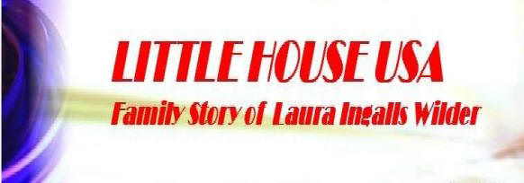 Little House USA: Family Story of Laura Ingalls Wilder